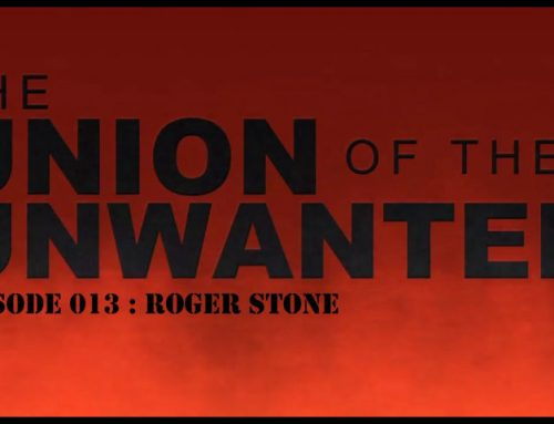 The Union of the Unwanted : 013 : Roger Stone