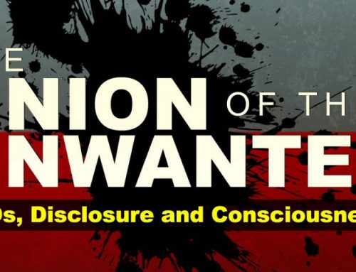The Union of The Unwanted : 016 : UFOs, Disclosure and Consciousness