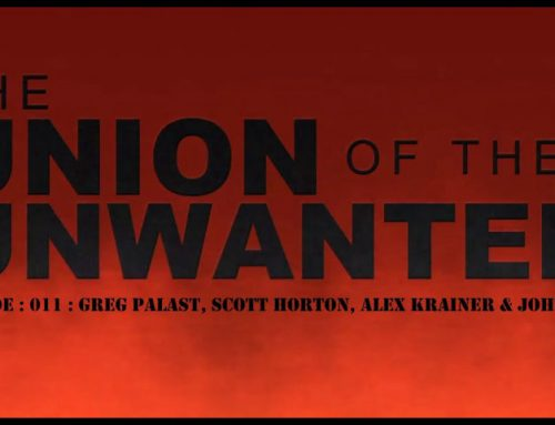 The Union of the Unwanted : 011 : Greg Palast, Scott Horton, Alex Krainer and John Sneisen