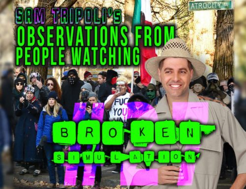 """Broken Simulation #27: """"Sam Tripoli's Observations from People Watching"""""""