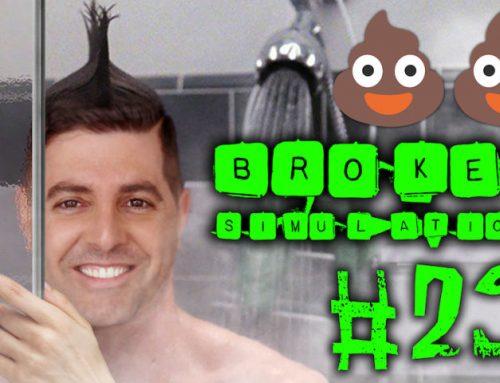 "Broken Simulation #29: ""Sam Tripoli $#!+ in the Shower!"""