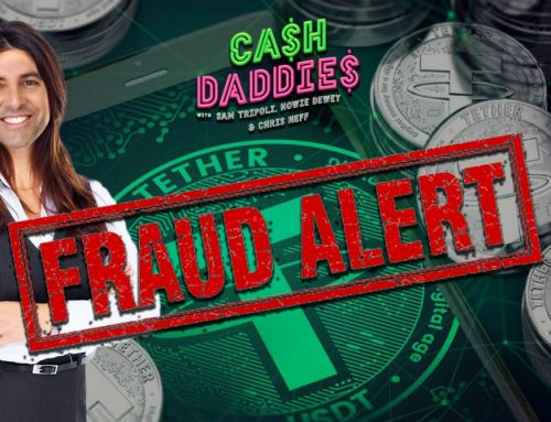 Cash Daddies #50: Is Tether The Biggest Scam Since Madoff?