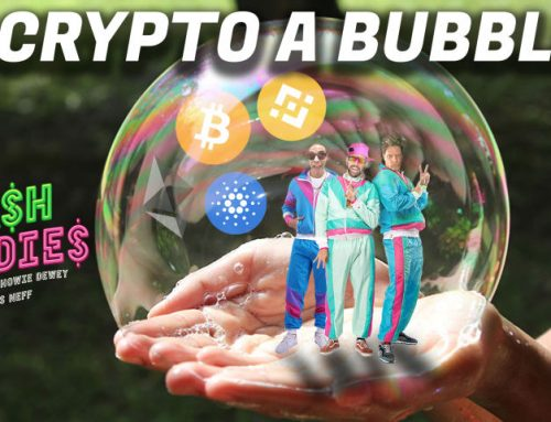 Cash Daddies #57: Is Crypto a Bubble?